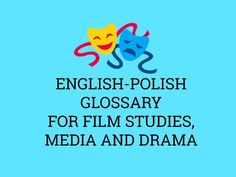 This is a glossary of technical terms and film language used in Film Studies, Media and Drama, with the Polish equivalent. I have found that even more confident EAL students find that this list helps their understanding of specialist language and enables ...
