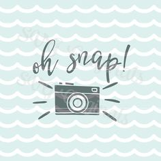 Oh Snap Camera SVG Vector file. Cute for so many uses! Cricut Explore and more! Fun Wedding Photo Booth Instagram SVG  Great for so many uses!