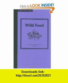 Wild Food Foraging for Food in the Wild (Countryside Series) (9781905400591) Jane Eastoe , ISBN-10: 1905400594  , ISBN-13: 978-1905400591 ,  , tutorials , pdf , ebook , torrent , downloads , rapidshare , filesonic , hotfile , megaupload , fileserve