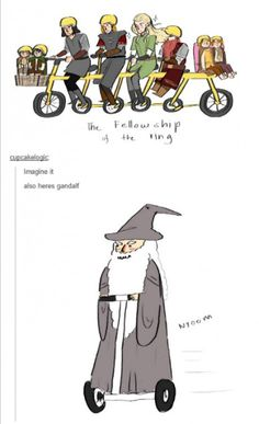 There is so much I love. I don't know if I like segway (sp.) Gandalf best, or the Hobbits in kid seats, or Gimli's feet not on the pedals