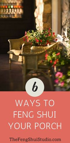 Create good Feng Shui outdoors with these six tips to Feng Shui your porch. #fengshui #fengshuihome #outsidefengshui #fengshuiyourporch #outdoorliving #porchdecor #decorateyourporch #fengshuitips #fengshuibasics #porchdecor #home #decorate #homeideas #decoration #interiordecor #fengshuihouse #personalimprovement #inspiration #changeyourlife #improveyourlife
