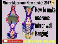 how to make mirror Macrame wall hanging.. new design 2017 mirror makrame.. Nisha Bhati - YouTube