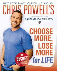 Chris Powell's choose more, lose more for life by Chris Powell.  Click the cover image to check out or request the non-fiction kindle.