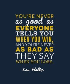 Lou Holtz Quotes - 30 Really Inspiring Quotes For Life Football Quotes, Basketball Quotes, Football Fans, Football Videos, College Football, Tennis Quotes, Football Stuff, Football Season, Nfl