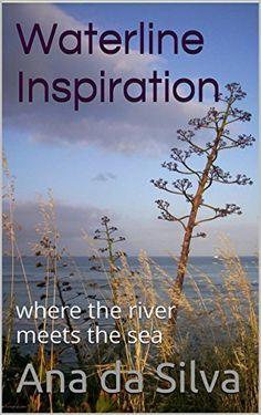 Waterline Inspiration: where the river meets the sea (Thank You Gift Book Book 5) by Ana da Silva, http://www.amazon.co.uk/dp/B00RIAJI4O/ref=cm_sw_r_pi_dp_Cv8Nub154Q683