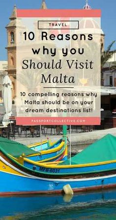 10 compelling reasons Malta should be on your destination list.