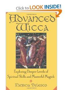 Advanced Wicca: Exploring Deeper Levels of Spiritual Skills and Masterful Magick: Patricia Telesco: 9780806521374: Amazon.com: Books