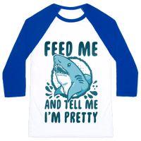 Feed Me and tell Me I'm Pretty Shark Baseball
