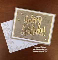 Neutral Birthday with a bit of Bling! – Heartfelt Stamping Stampin Up Timeless Textures and Happy Birthday Die Birthday Card – Rosanne Mulhern Happy Birthday Gorgeous, Homemade Birthday Cards, Happy Birthday Greetings, Birthday Wishes, Male Birthday, Birthday Nails, Masculine Birthday Cards, Birthday Cards For Women, Cricut Cards