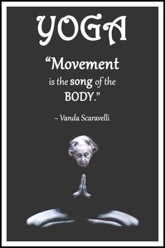 "Yoga quote by Vanda Scaravelli: ""Movement is the song of the body. Yoga Bewegungen, Yoga Meditation, Kundalini Yoga, Yoga Song, Tantric Yoga, Iyengar Yoga, Yoga Fitness, Fitness Quotes, Citations Yoga"