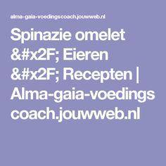 Spinazie omelet / Eieren / Recepten | Alma-gaia-voedingscoach.jouwweb.nl