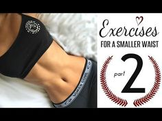 Exercises to get a smaller waist PART 2! - YouTube