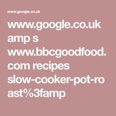 www.google.co.uk amp s www.bbcgoodfood.com recipes slow-cooker-pot-roast%3famp