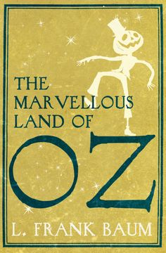 The Marvellous Land Of Oz by L.Frank Baum
