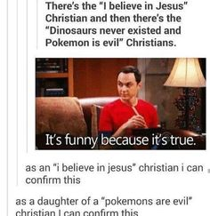 """As an """"I believe in Jesus"""" Christian surrounded by """"Pokémon is evil"""" Christians and """"treat people with kindness"""" atheists, I definitely confirm this"""