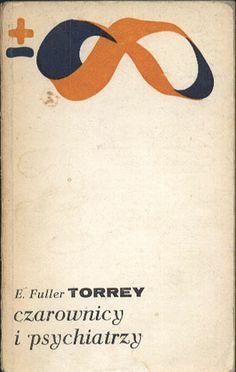 Czarownicy i psychiatrzy, E. Fuller Torrey, PIW, 1981, http://www.antykwariat.nepo.pl/czarownicy-i-psychiatrzy-e-fuller-torrey-p-14175.html