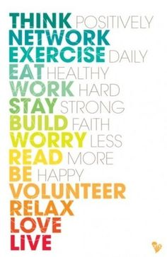 #words #think #network #exercise #eat #work #stay #build #worry #read #be #volunteer #relax #love live