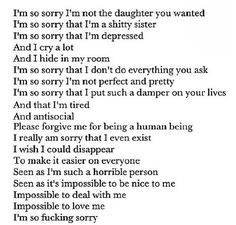 I'm so sorry, but I'm the worst! I don't know why anyone would lie and say they love me, I'm not worth it. I'm so sorry.