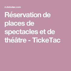 Réservation de places de spectacles et de théâtre - TickeTac
