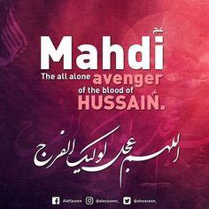 #ImamMahdi (atfs): All alone avenger of the blood of #ImamHussain (as)
