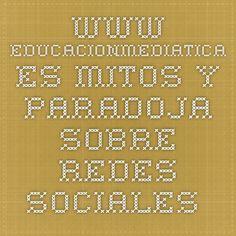 www.educacionmediatica.es Mitos y paradoja sobre redes sociales y videojuegos