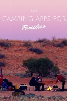 7 Best Camping Apps for Families!