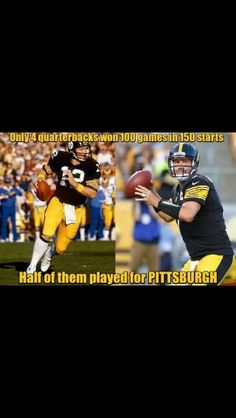 32fafe1a1ddf6 2 of the 4 QBs who have won 100 games in 150 starts played for the Steelers