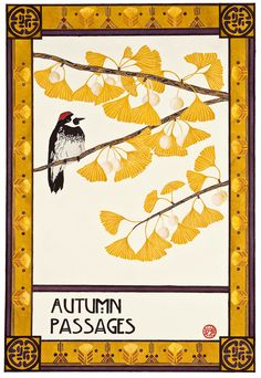 Second in the seasons series showing gingko leaves and an Acorn Woodpecker.  The border and painting style is from the Arts and Crafts era.  Giclee' Print.  Print size is approx 14X21 inches. Order from Art Etc @ 530-895-1161.