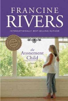 """Read """"The Atonement Child"""" by Francine Rivers available from Rakuten Kobo. From the New York Times bestselling author of Redeeming Love and The Masterpiece—and """"one of [Christian fiction's] most . I Love Books, Great Books, Books To Read, My Books, Francine Rivers, 404 Pages, Love Reading, Reading Time, Reading Room"""