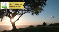 Los Verdes Golf Club was recently named Los Angeles County's Course of the Year for 2013!