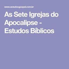 As Sete Igrejas do Apocalipse - Estudos Bíblicos