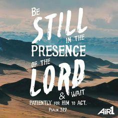 Be still.