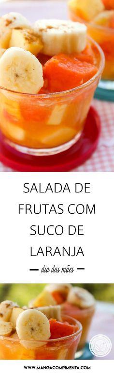 Receita de Salada de Frutas com Suco de Laranja - uma sobremesa deliciosa para servir no almoço do Dia das Mães. #receitas #diadasmães