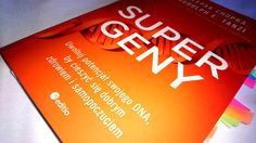 """""""Supergeny. Uwolnij potencjał swojego DNA, by cieszyć się dobrym zdrowiem i samopoczuciem"""""""