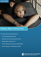 Free E-Book: Bullying: What's a Parent to Do? - Collaboration between The National Center for Learning Disabilities and The Bully Project