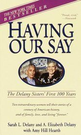 The Delaney Sisters - fascinating, historical, funny and insightful. I loved this book.