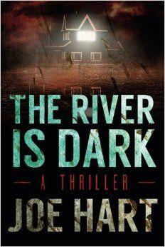 ⭐️⭐️⭐️ The River is Dark - by Joe Hart