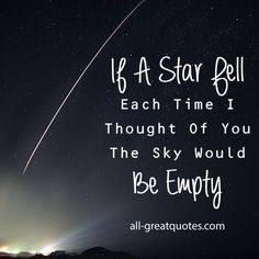 If A Star Fell Each Time I Thought Of You .. The Sky Would Be Empty. | #grief #loss #inlovingmemory | all-greatquotes.com