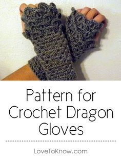 Whether you are looking for a dragon accessory to enchant your world, or are just looking for a lovely fingerless glove pattern, a crochet pattern may be just the thing. These gloves feature a beautiful shell stitch that will hold in the warmth all winter long. This pattern is recommended for an intermediate to advanced crocheter. | Pattern for Crochet Dragon Gloves from #LoveToKnow