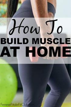 How To Build Muscle At Home