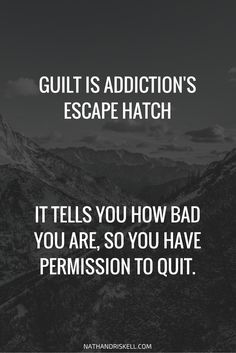 Excessive Guilt is your enemy. It allows you to quit, by telling you there is no redemption for your past. Therapy can help you learn to accept the past. Accept who you are and take control of your future.