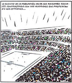 El silencio de la población ante los recortes sociales contrastaba con los alaridos que proferían en los estadios... El Roto.