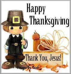 Happy Thanksgiving Thank You Jesus thanksgiving happy thanksgiving thanksgiving quotes thanksgiving quote thanksgiving prayer thanksgiving poem thanksgiving greeting thanksgiving blessing thanksgiving gif thanksgiving animated Thanksgiving Pictures, Thanksgiving Blessings, Thanksgiving Greetings, Vintage Thanksgiving, Thanksgiving Quotes, Holiday Pictures, Thanksgiving Crafts, Thanksgiving Decorations, Thanksgiving Graphics