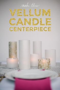 How To: Vellum Candle Centerpiece | A Practical Wedding #diywedding #elegantcrafts #diyeventdecor