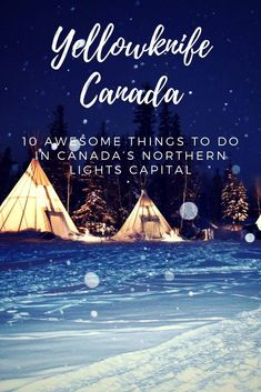 10 awesome things to do in Yellowknife, Canada's northern lights capital. Chase the aurora, go dog-sledding, explore the Old Town and drive an ice road! Northern Lights Canada, Northern Lights Trips, Yellowknife Canada, Backpacking Canada, Capital Of Canada, Visit Canada, Canada Trip, Canadian Travel, Exploration