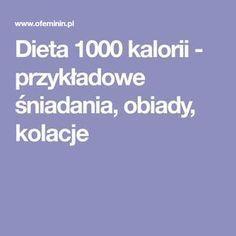 Dieta 1000 kalorii - przykładowe śniadania, obiady, kolacje
