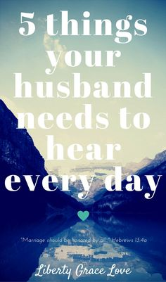 5 Things Your Husband Needs To Hear Every Day- Christian Marriage Tips for those seeking a Godly Christ-centered Marriage. Submit to one other out of reverence to Christ- Hebrews 13:4 Ephesians 5:21 Love and Respect