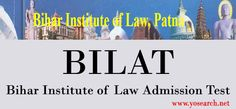 Looking for Bihar Institute of Law Admission Test 2016? Visit Yosearch for BILAT 2016 LLB Degree Course Eligibility, Application Form, Dates and more