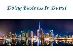 Doing business Dubai by morison via authorSTREAM
