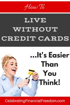 How to Live Without Credit Cards-  Getting rid of credit cards is easy, you just need to know what to do and how to do it…  Click the Pic and Learn How to Rid Your Life of Credit Cards Forever!  #creditcards #debt #howto #money #Finances  http://www.cfinancialfreedom.com/how-to-live-without-credit-cards